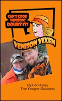 Venison Vixen E-Cookbook: Can't Cook Venison? Doubt it!