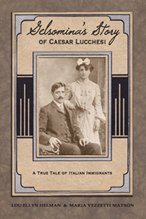 Gelsomina's Story of Caesar Lucchesi: A True Tale of Italian Immigrants
