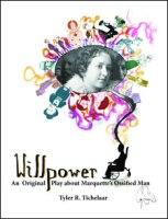 Willpower, a play by Tyler Tichealaar