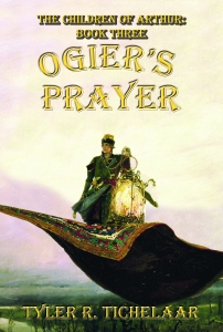 Ogier's Prayer: The Children of Arthur, Book Three